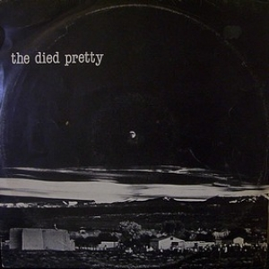 The Died Pretty Out Of The Unknown